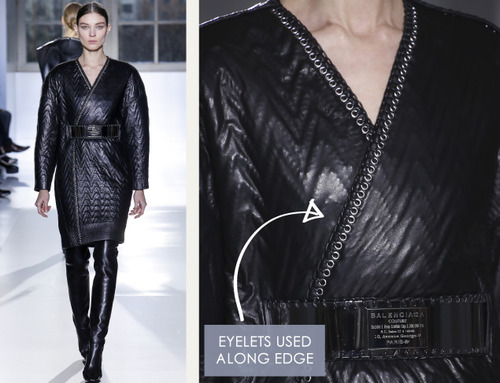 lossary: Eyelets   The Cutting Class. Balenciaga, AW14, Paris. Example of how eyelets are used around neckline edge with lacing detail.